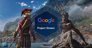 Project Stream: New Google Service for Gamers   DMarket   Blog