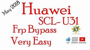 How To Huawei Scl U31 Frp Bypass 2018 Easy Method