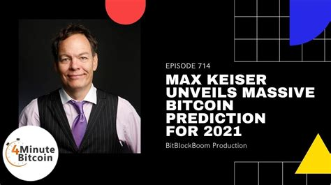 Best bitcoin tricks march 22, 2021 no comments. Max Keiser Unveils Massive Bitcoin Prediction for 2021