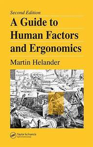 A Guide To Human Factors And Ergonomics By Martin Helander