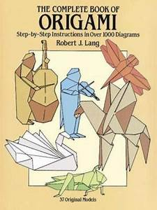 Theplete Book Of Origami Step By Step Instructions In Over 1000 Diagrams