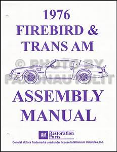 1976 Pontiac Firebird And Trans Am Assembly Manual Reprint