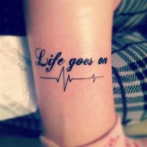 Life Goes On | Best tattoo design ideas