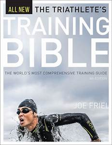 The Triathlete U0026 39 S Training Bible  4th Ed  By Joe Friel