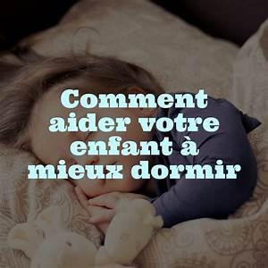 Comment Mieux Dormir : comment aider votre enfant mieux dormir ~ Melissatoandfro.com Idées de Décoration