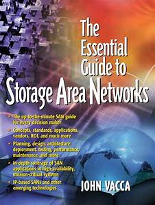 Essential Guide To Storage Area Networks  The