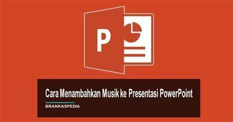 Cara pertama untuk menambahkan lagu ke google play music. Cara Menambahkan Musik ke Presentasi PowerPoint | Brankaspedia - Blog ulasan teknologi