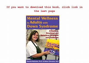 Mental Wellness In Adults With Down Syndrome A Guide To Emotional Behavioral Strengths Challenges A Guide To Emotional And Behavioral Strengths And Challenges