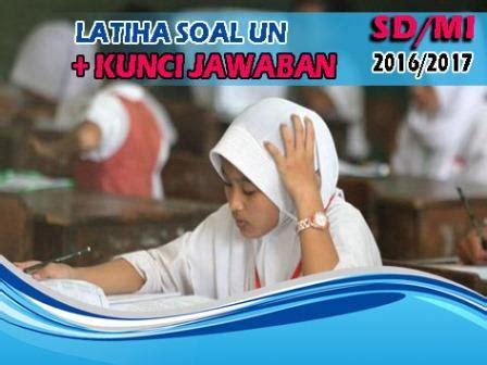 Berikut bospedia memberikan soal latihan un bahasa indonesia sd. Latihan Soal UN Lengkap Dengan Kunci Jawaban Untuk SD / MI ...