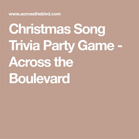 Actually, party board games in general). Christmas Song Trivia Party Game - Across the Boulevard | Christmas song trivia, Christmas song ...