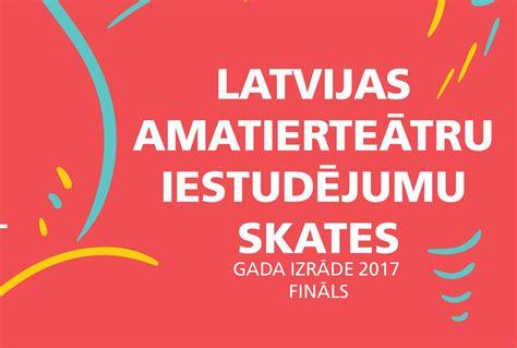 """Notiks Latvijas amatierteātru iestudējumu skates """"Gada izrāde 2017"""