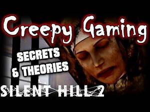 Creepy Gaming - SILENT HILL 2 (Part 2) Secrets & Easter Eggs